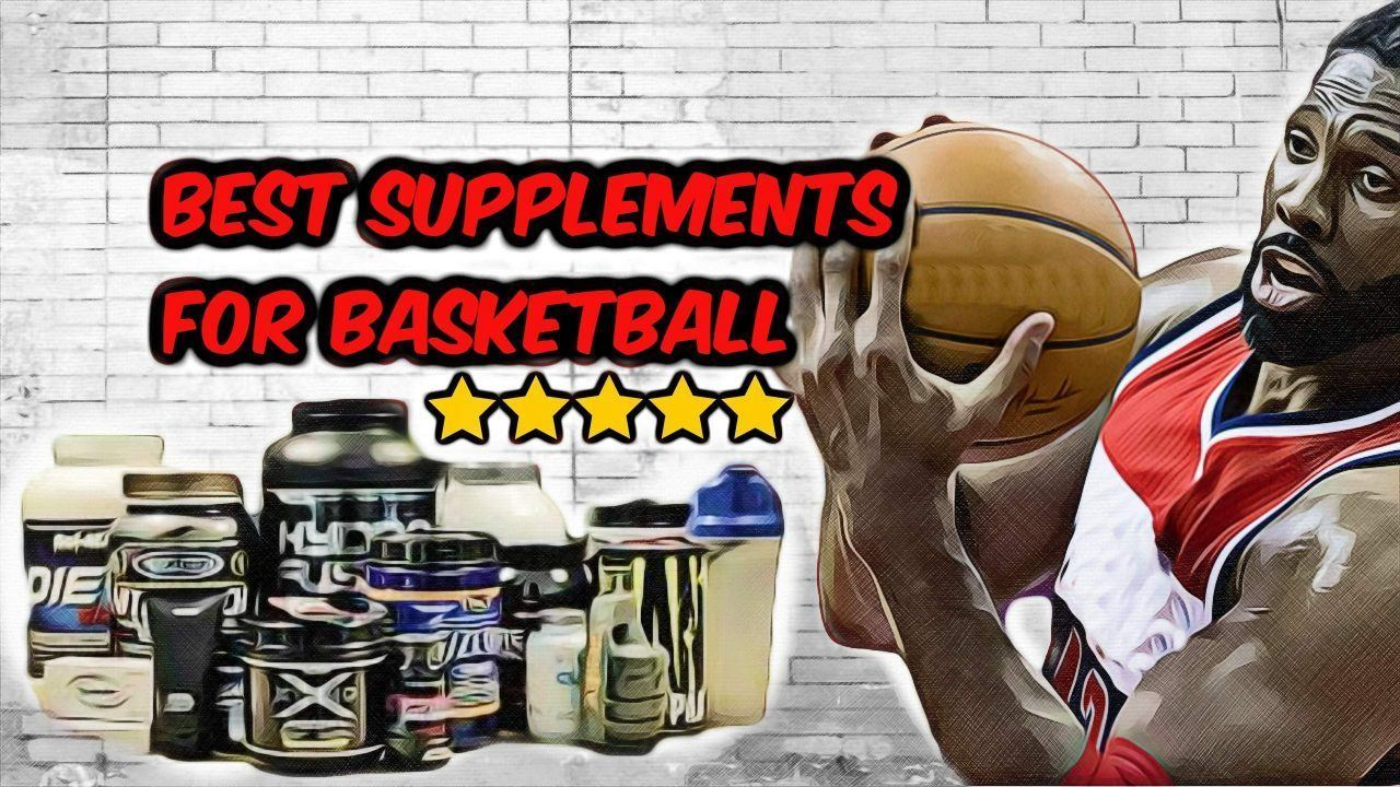 best_supplements_for_college_basketball_players
