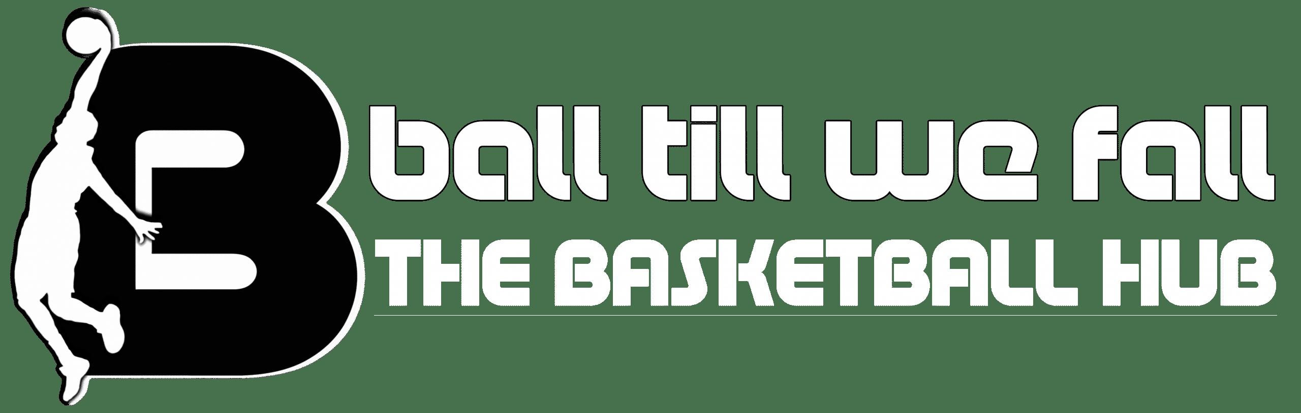 The #1 Basketball Hub : Ball Till We Fall